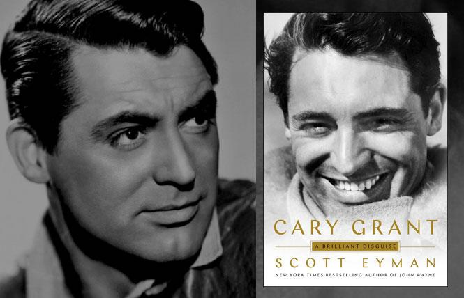 Cary Grant's 'Brilliant Disguise': Scott Eyman's Biography Recounts the Actor's Life